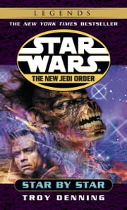Star by Star: Star Wars Legends (The New Jedi Order) ebook by Troy Denning