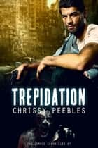The Zombie Chronicles - Book 7 - Trepidation ebook by Chrissy Peebles