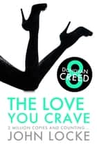 The Love You Crave ebook by