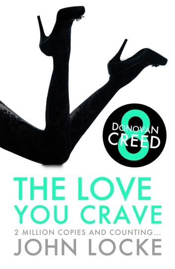 The Love You Crave ebook by John Locke