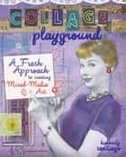 Collage Playground ebook by Kimberly Santiago