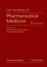 The Textbook of Pharmaceutical Medicine ebook by John P. Griffin,John Posner,Geoffrey R. Barker