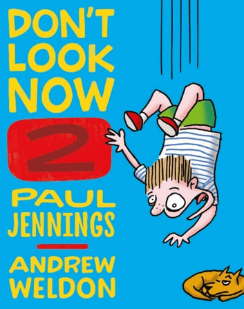 Don't Look Now Book 2: A Magician Never Tells and Elephant Bones ebook by Paul Jennings,Andrew Weldon