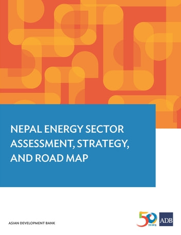 Nepal Energy Sector Assessment, Strategy, and Road Map ebook by Asian Development Bank