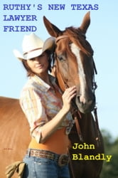 Ruthy's New Texas Lawyer Friend ebook by John Blandly