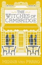 The Witches of Cambridge ebook by Menna van Praag