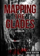 Mapping the Glades ebook by David Burton