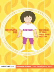 Bringing the Montessori Approach to your Early Years Practice ebook by Barbara Isaacs