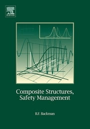 Composite Structures - Safety Management ebook by Dr. Bjorn F. Backman