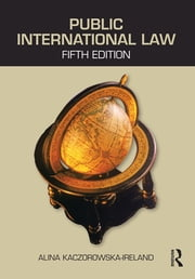 Public International Law ebook by Alina Kaczorowska-Ireland