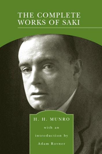 The Complete Works of Saki (Barnes & Noble Library of Essential Reading) ebook by H.H. Munro