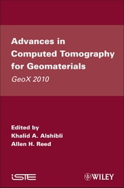 Advances in Computed Tomography for Geomaterials - GeoX 2010 ebook by Khalid A. Alshibli,Allen H. Reed