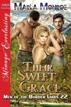 Their Sweet Grace ebook by Marla Monroe