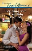 Beginning with Their Baby ebook by Tracy Wolff