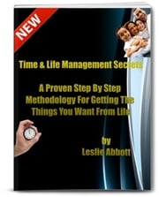 Time and Life Management Secrets ebook by Leslie Abbott