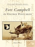 Fort Campbell in Vintage Postcards ebook by Billyfrank Morrison