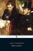 Fathers and Sons ebook by Ivan Turgenev, Rosamund Bartlett, Peter Carson