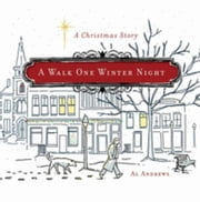 A Walk One Winter Night: A Christmas Story ebook by Andrews, Al