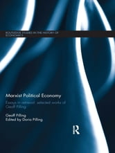 Marxist Political Economy - Essays in Retrieval: Selected Works of Geoff Pilling ebook by Geoff Pilling
