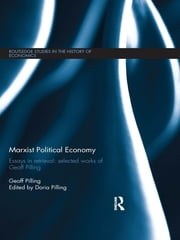 Marxist Political Economy - Essays in Retrieval: Selected Works of Geoff Pilling ebook by Geoff Pilling,Doria Pilling