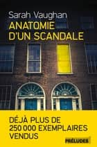 Anatomie d'un scandale eBook by Sarah Vaughan