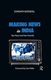 Making News in India - Star News and Star Ananda ebook by Somnath Batabyal