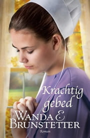 Krachtig gebed ebook by Wanda E. Brunstetter