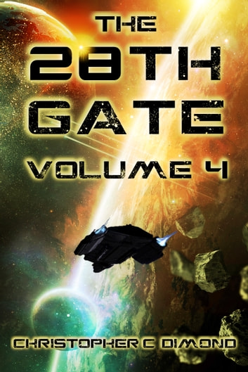 The 28th Gate: Volume 4 ebook by Christopher C. Dimond
