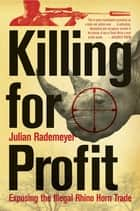 Killing for Profit ebook by Julian Rademeyer