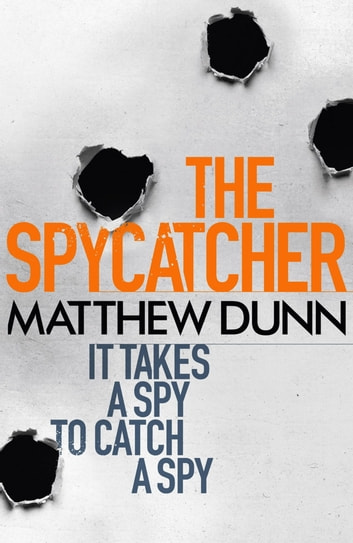 The Spycatcher ebook by Matthew Dunn