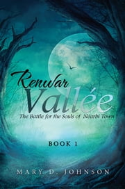 Renwar Vallée - The Battle for the Souls of Néarbi Town ebook by Mary D. Johnson