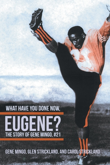 What Have You Done Now, Eugene? - The Story of Gene Mingo, #21 ebook by Gene Mingo