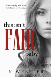 This Isn't Fair, Baby - War & Peace, #6 ebook by K. Webster