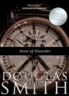 State of Disorder ebook by Douglas Smith