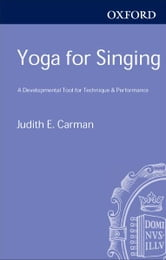 Yoga for Singing:A Developmental Tool for Technique and Performance ebook by Judith E. Carman