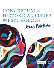 Conceptual and Historical Issues in Psychology ebook by Mr. Brad Piekkola