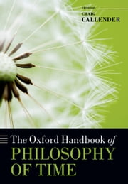 The Oxford Handbook of Philosophy of Time ebook by Craig Callender