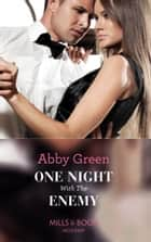 One Night With The Enemy (Mills & Boon Modern) ebook by Abby Green
