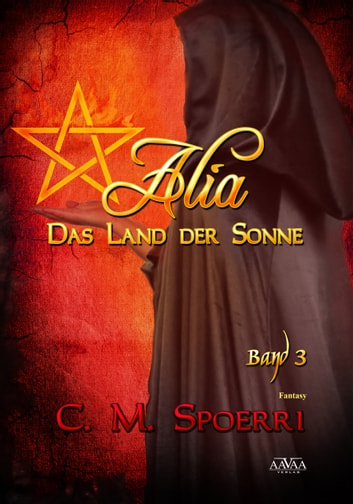 Alia - Das Land der Sonne (Band 3) ebook by C.M. Spoerri