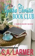 The Agatha Christie Book Club ebook by C.A. Larmer