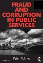 Fraud and Corruption in Public Services ebook by Peter Tickner