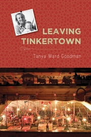 Leaving Tinkertown ebook by Tanya Ward Goodman