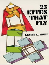 25 Kites That Fly ebook by Leslie Hunt