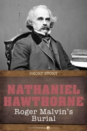 Roger Malvin's Burial - Short Story ebook by Nathaniel Hawthorne