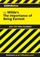 CliffsNotes on Wilde's The Importance of Being Earnest ebook by Susan Van Kirk