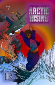 Tobias S. Buckell's Arctic Rising #1 ebook by Keith Miller,Thomas Nguyen-Smith