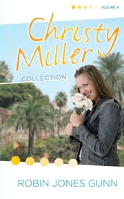 Christy Miller Collection, Vol 4 ebook by Robin Jones Gunn