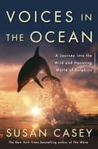 Voices in the Ocean ebook by Susan Casey