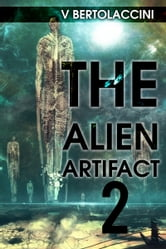 The Alien Artifact 2 ebook by V Bertolaccini