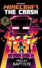 Minecraft: The Crash - An Official Minecraft Novel ebook by Tracey Baptiste